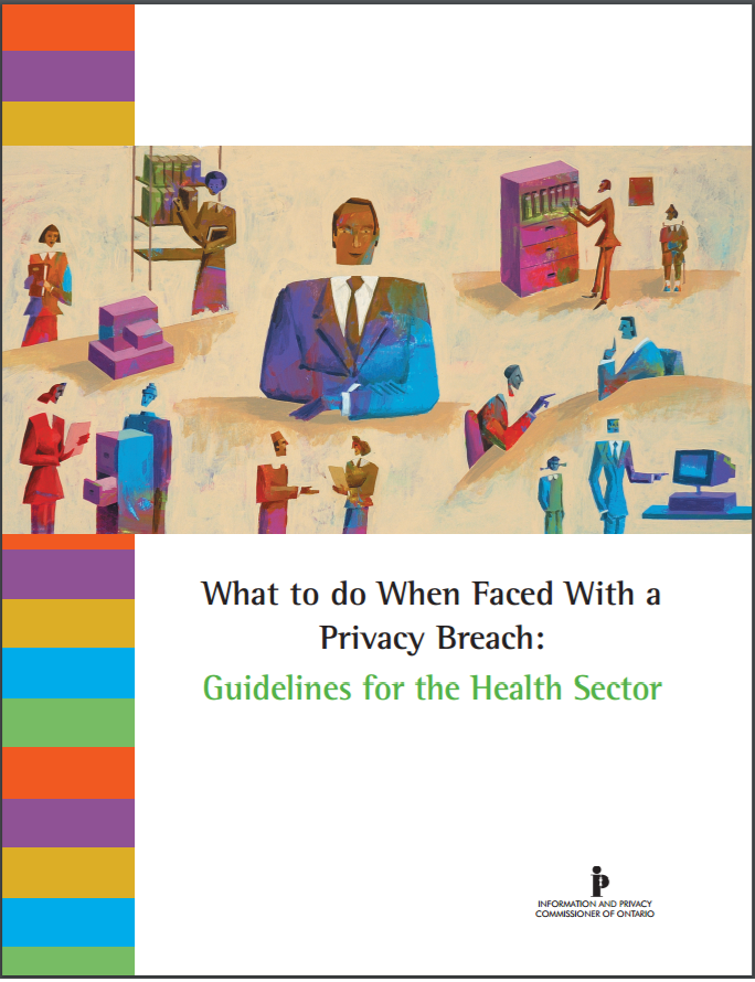 What to do When Faced With a Privacy Breach: Guidelines for the Health Sector
