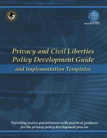 Privacy and Civil Liberties Policy Development Guide and Implementation Templates