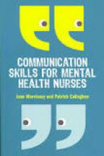 Core Communication Skills in Mental Health Nursing | Colleaga